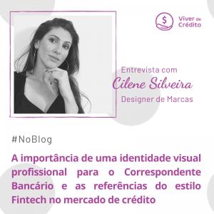 2 cilene 300x300 - Entrevista: A importância de uma identidade visual profissional para o Correspondente Bancário